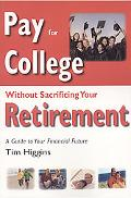 PAY FOR COLLEGE WITHOUT SACRIFICING YOUR RETIREMEN