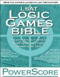 LSAT Logic Games Bible: A Comprehensive System for Attacking the Logic Games Section of the ...