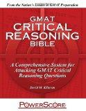 GMAT Critical Reasoning Bible A Comprehensive System for Attacking the GMAT Critical Reasoni...