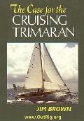 The Case for the Cruising Trimaran