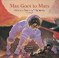 Max Goes to Mars A Science Adventure With Max the Dog