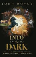 Into the Dark : The Legend of the Great Horse Trilogy (Book 3)