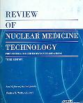 Review of Nuclear Medicine Technology Preparation for Certification Examinations