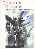 Quantum Dreams: The art of Stephan Martiniere - Stephan Martiniere - Paperback