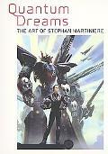 Quantum Dreams: The art of Stephan Martiniere - Stephan Martiniere - Paperback