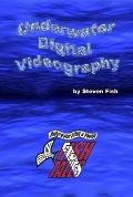 Underwater Digital Videography