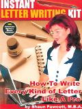 Instant Letter Writing Kit How To Write Every Kind Of Letter Like A Pro