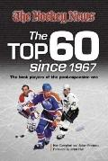 Hockey News : The Top 60 Since 1967 - The Best Players of the Post-Expansion Era