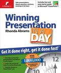 Winning Presentation in a Day Get It Done Right, Get It Done Fast!