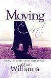 Moving On: Living Life to the Fullest after Divorce