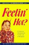 Feelin' Hot? A Humorous, Informative and Truthful Look at Menopause