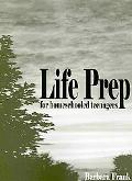 Life Prep for Homeschooled Teenagers, Second Edition