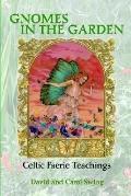 Gnomes in the Garden Celtic Faerie Teachings