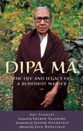 Dipa Ma The Life And Legacy Of A Buddhist Master