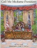 Call Me Madame President - Susan Pyatt - Hardcover
