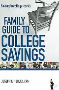 Savingforcollege. Com's Family Guide to College Savings