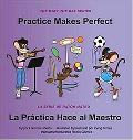 Practice Makes Perfect / La Practica Hace Al Maestro