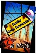 Caution: Under Construction