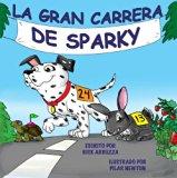 La Gran Carrera de Sparky (Spanish Edition)