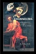 Channeling: A Comprehensive and Instructional Guide