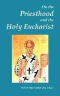 On The Priesthood And The Holy Eucharist According To St. Symeon Of Thessalonica, Patriarch ...
