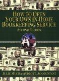 How to Open your own In-Home Bookkeeping Service 2nd Edition