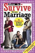 How To Survive Your Marriage By Hundreds Of Happy Couples Who Did * And Some Things To Avoid...