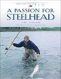 Passion for Steelhead