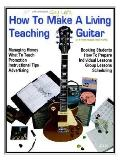 How to Make a Living Teaching Guitar And Other Musical Instruments