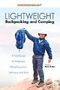 Lightweight Backpacking and Camping: A Field Guide to Wilderness Hiking Equipment, Technique...
