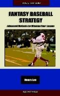 Fantasy Baseball Strategy: Advanced Methods for Winning Your League