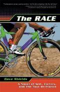 Race A Novel of Grit, Tactics, and the Tour De France