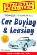 Top Secrets Revealed The Hassle Free Approach To Car Buying & Leasing
