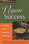 Vegan Success Scrumptious, Healthy Vegan Recipes for Busy People