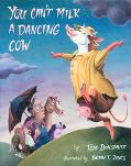 You Can't Milk a Dancing Cow