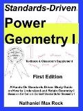 Standards-driven Power Geometry I Textbook and Classroom Supplement