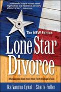 Lone Star Divorce What Everyone Should Know About Family Breakups in Texas