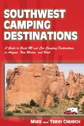 Southwest Camping Destinations A Guide to Great Rv And Car Camping Destinatons in Arizona, N...