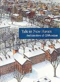 Yale in New Haven: Architecture and Urbanism