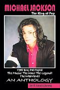Michael Jackson, The King Of Pop The Big Picture, The Music! The Man! The Legend! The Interv...