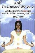 Reiki The Ultimate Guide; Learn Reiki Healing with Chakras Plus New Reiki Healing Attunement...