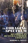 Foraging Spectrum: Diversity in Hunter-Gatherer Lifeways