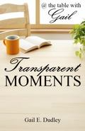 Transparent Moments : At the Table with Gail 8 Day Devotional