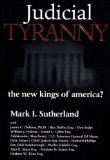 Judicial Tyranny: The New Kings of America?