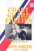 Coast Guard Follies: My Humor in Uniform