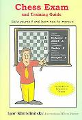 Chess Exam And Training Guide Rate Yourself And Learn How To Improve