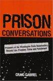 Prison Conversations Prisoners At The Washington State Reformatory Discuss Life, Freedom, Crime And Punishment