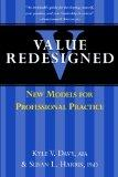 Value Redesigned New Models for Professional Practice