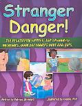 Stranger Danger The Reluctantly Written but Absolutely Necessary Book for Todays Boys And Girls!