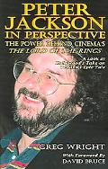 Peter Jackson In Perspective The Power Behind Cinema's The Lord Of The Rings. A Look At Holl...